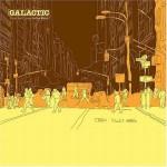 Galactic_fromthecornertotheblock