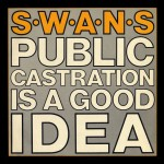 Public Castration Is A Good Idea (Live)_Swans