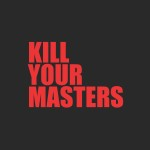 KILLYOURMASTERScover